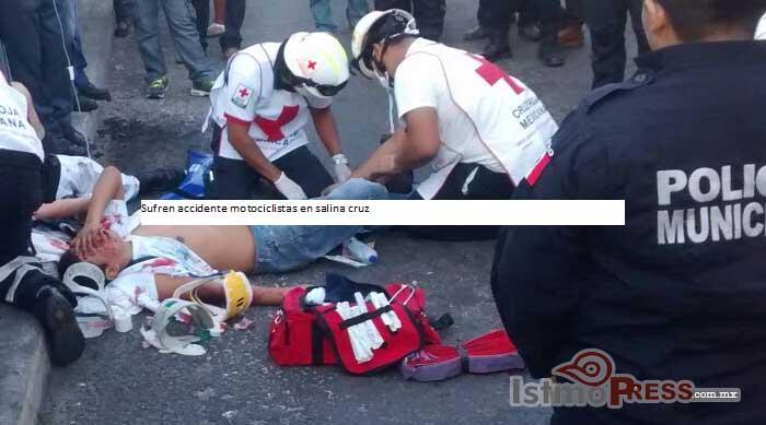 Sufren accidente motociclistas en salina cruz
